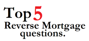 reverse-mortgage-blog-top-5-questions