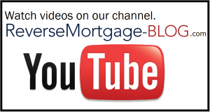 Visit Reverse Mortgage Blog on YouTube