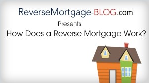 reversemortgage-blog-video-how-does-reverse-mortgage-work