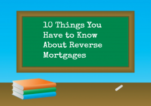 reverse-mortgage-blog-10-things-you-have-to-know
